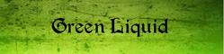 Green Liquid Непрозрачная деликатная жидкость. Совершенно воздушный и лёгкий расслабляющий вкус. Искрящаяся тягучая мягкость. Чем-то напоминает облака….